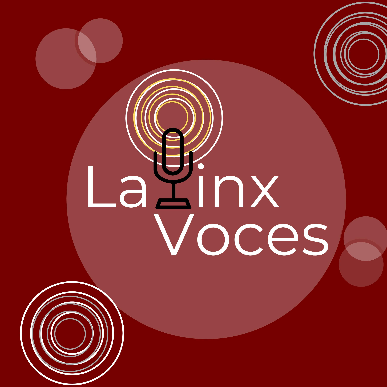 The Latinx Voces Podcast
