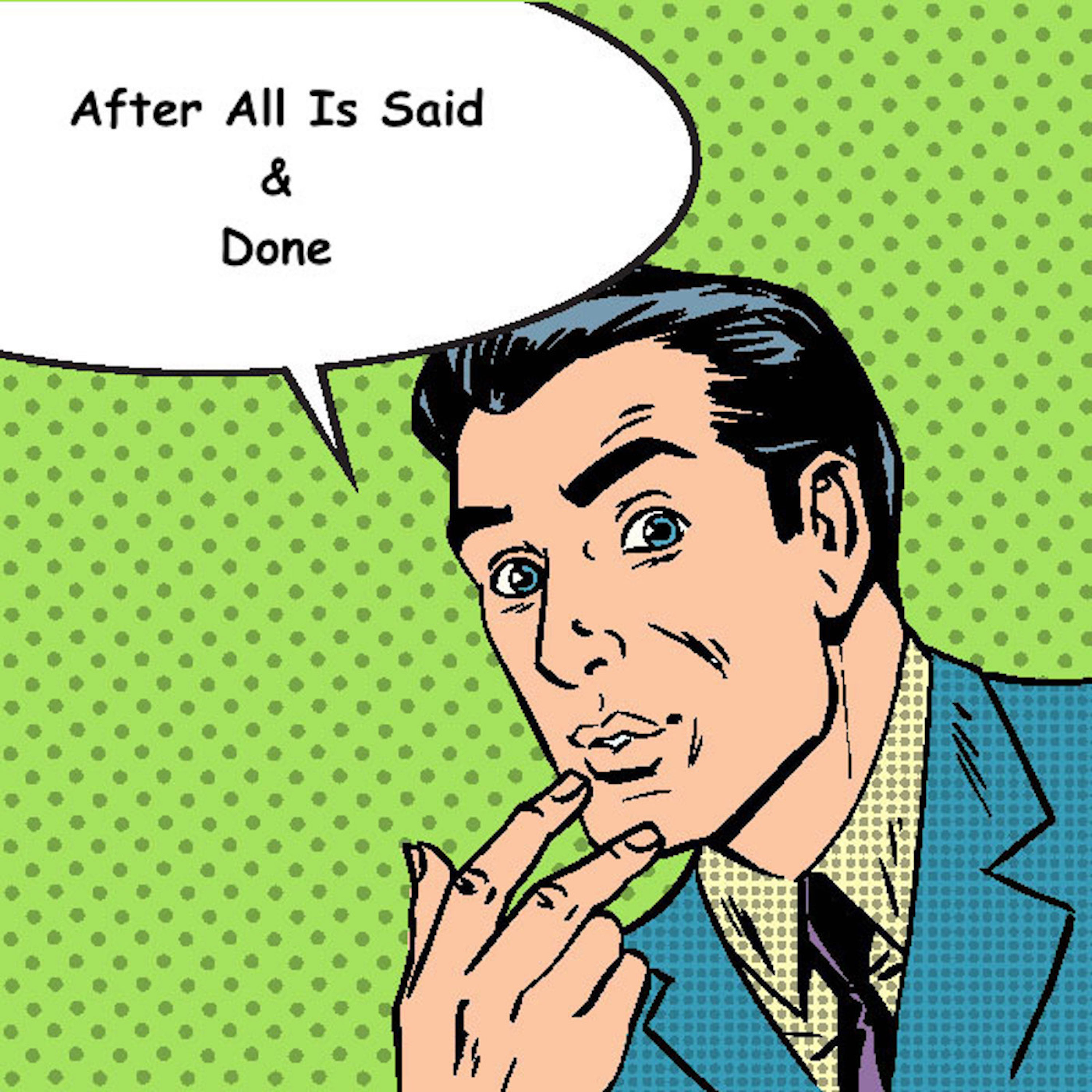"""Brad Thomas presents, """"After All Is Said & Done"""""""