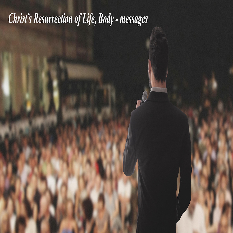 "Brad Thomas presents, ""Christ's Resurrection of Life, Body"" messages"