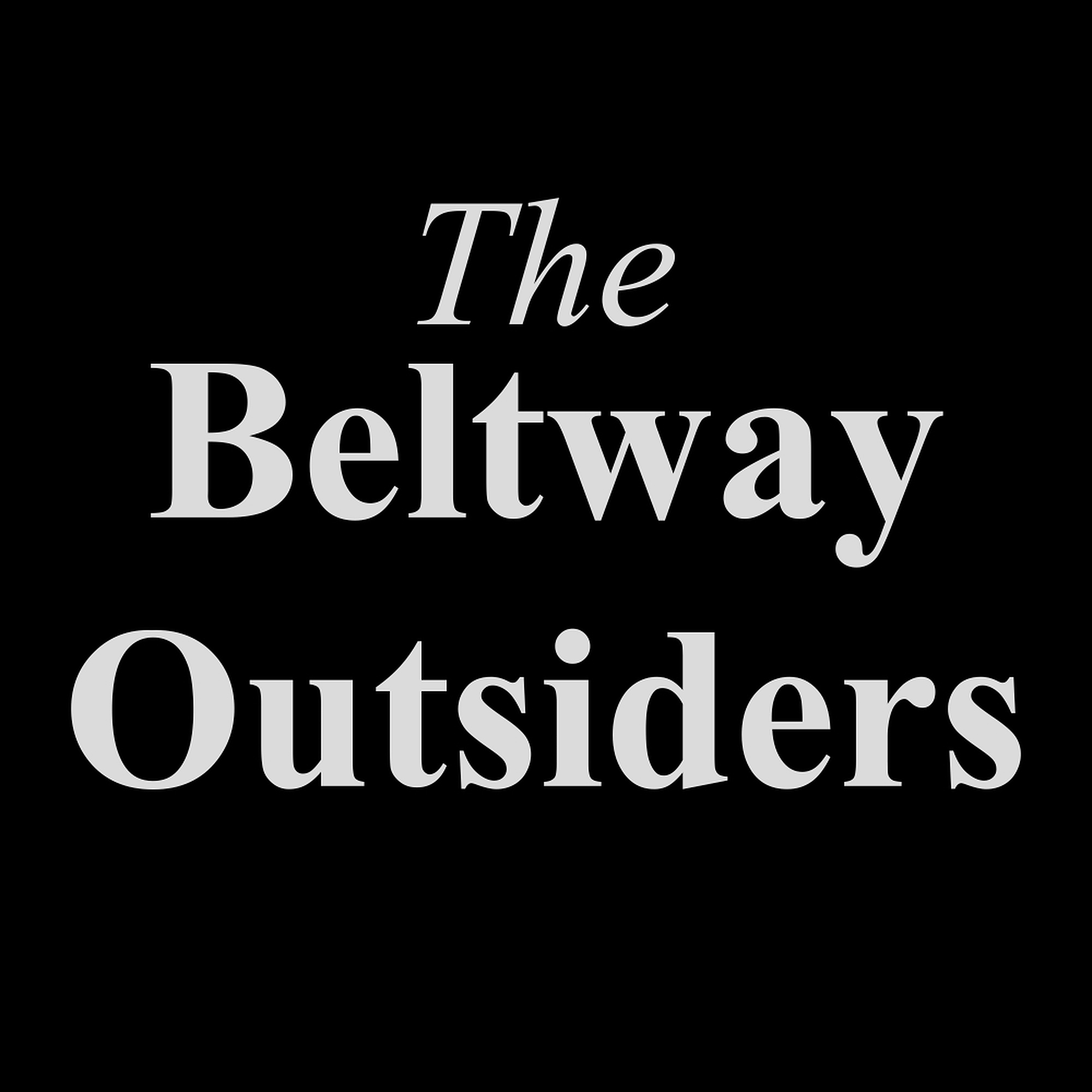 The Beltway Outsiders Podcast with Daniel Vaughan