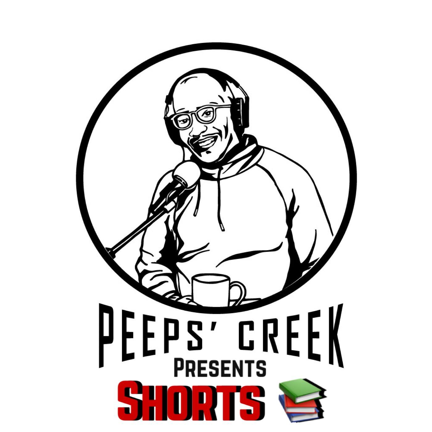 Peeps' Creek Presents: Shorts