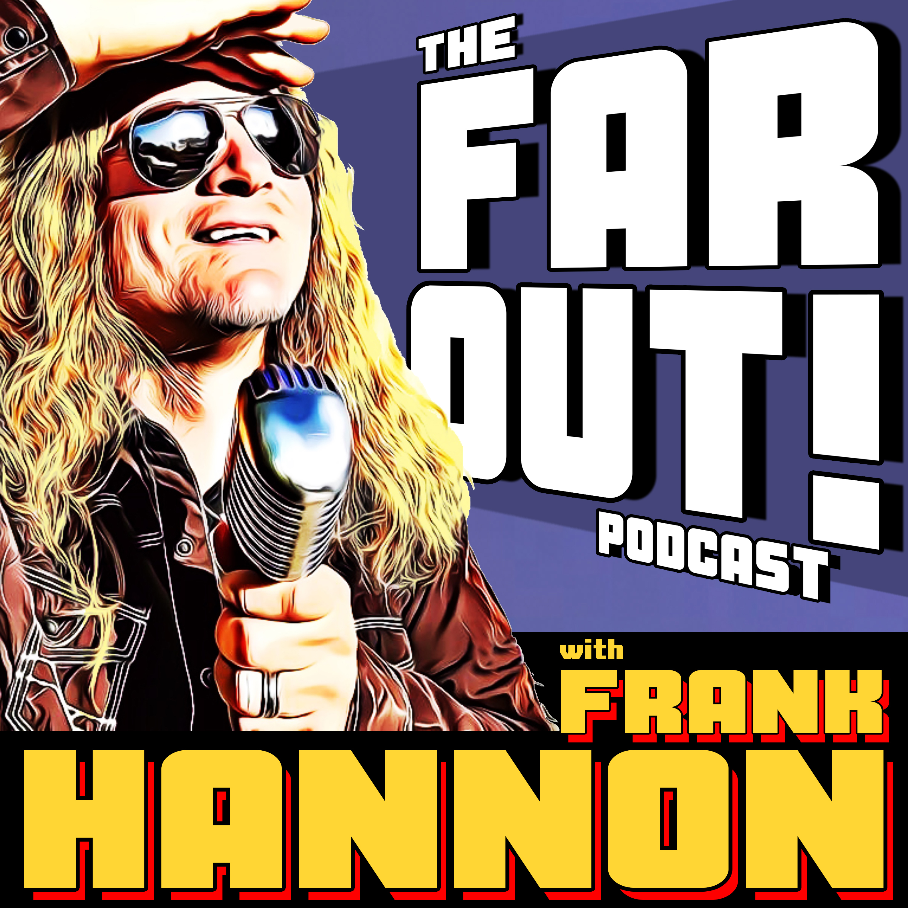 FAR OUT! with Frank Hannon