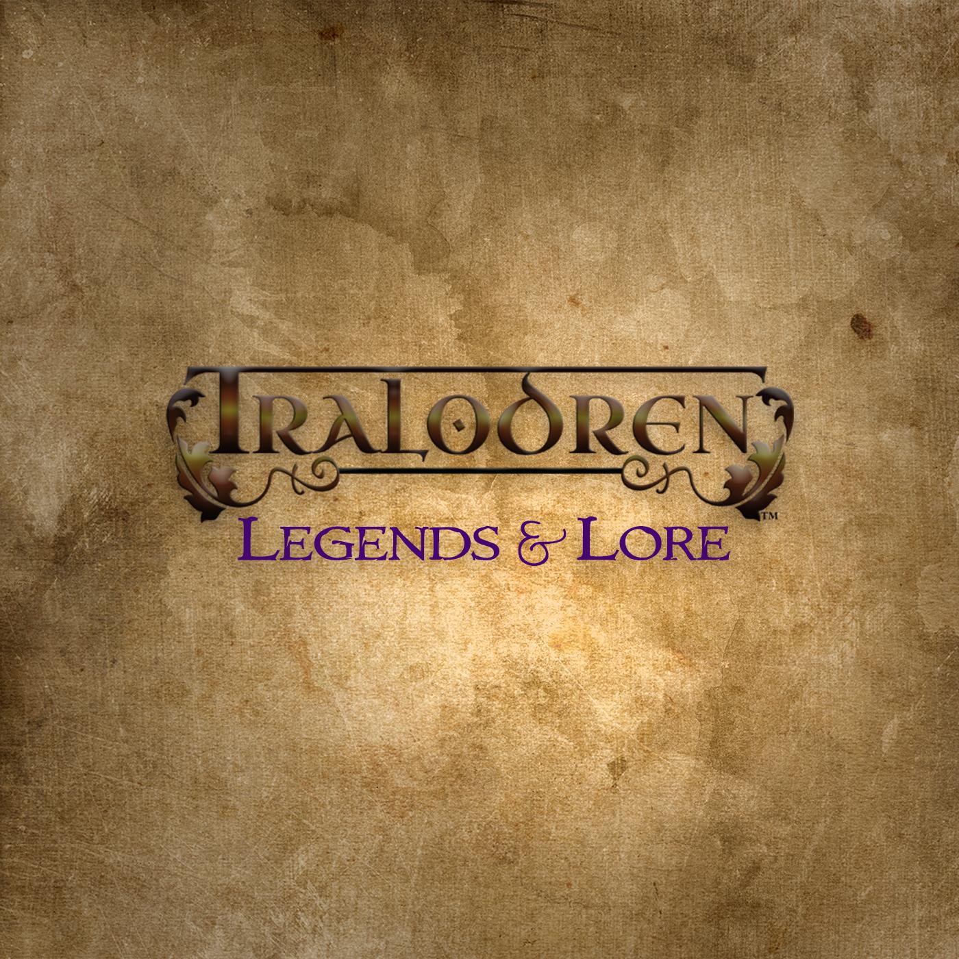 Tralodren: Legends and Lore