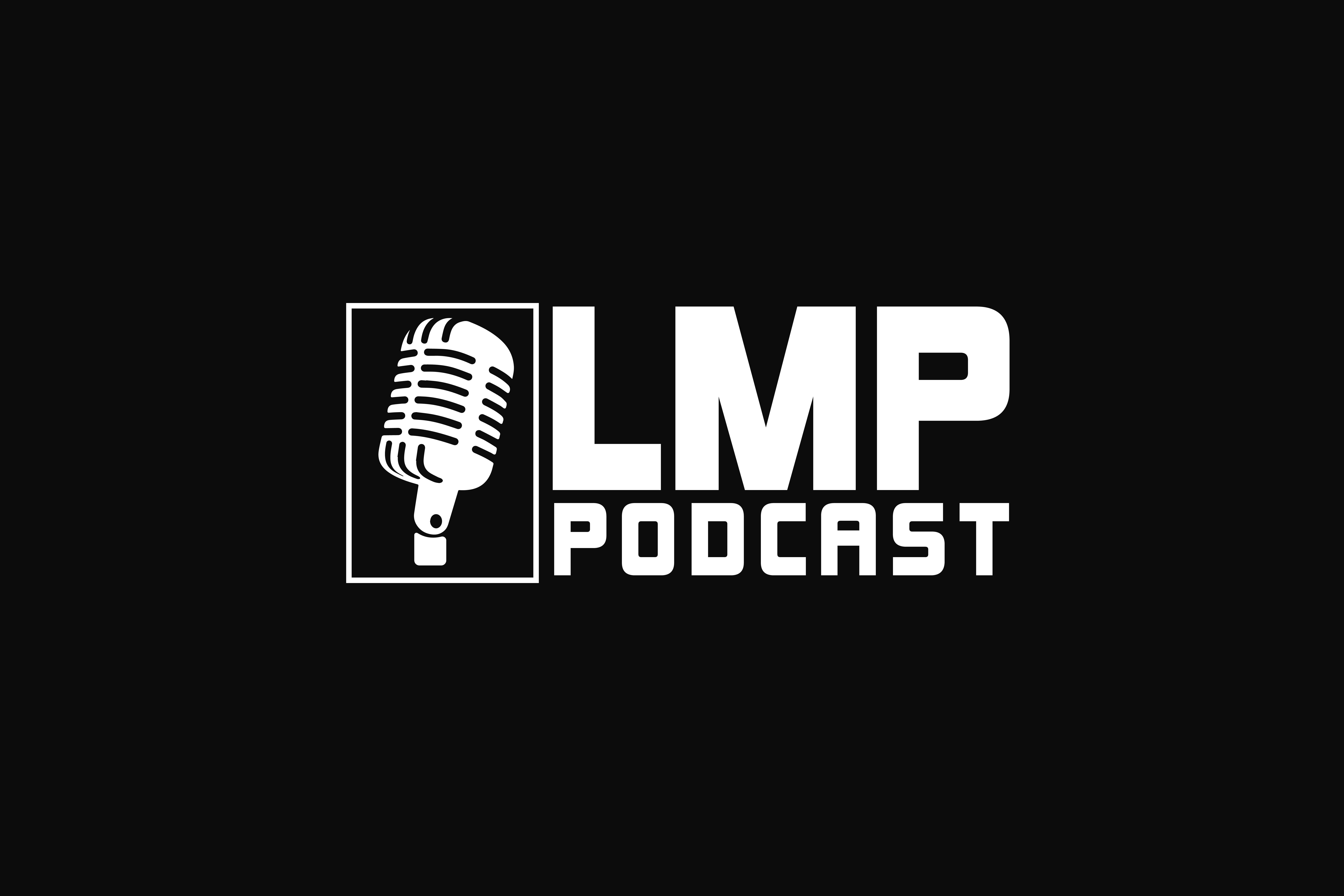 LMP Podcast