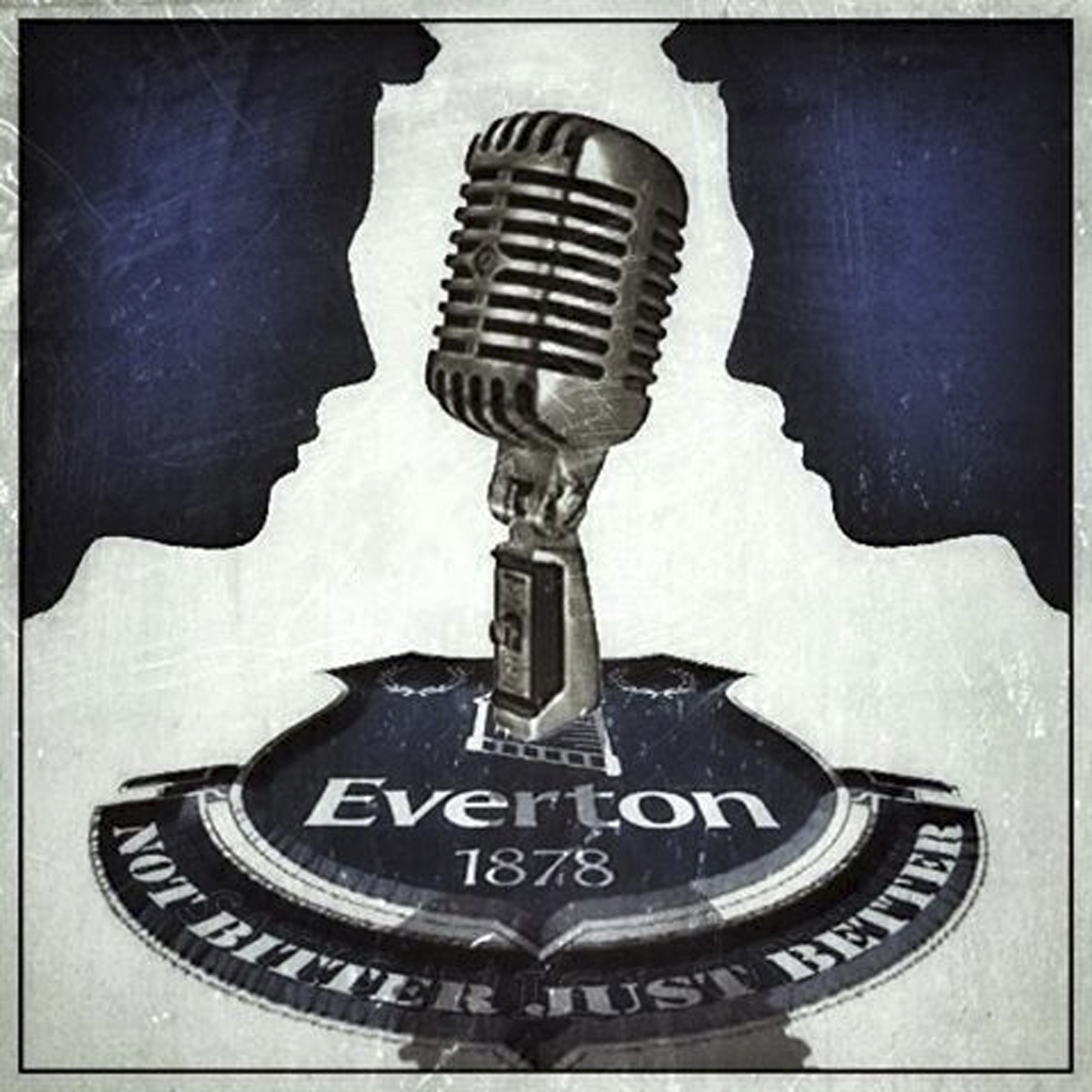 Not Bitter Just Better Everton Podcast
