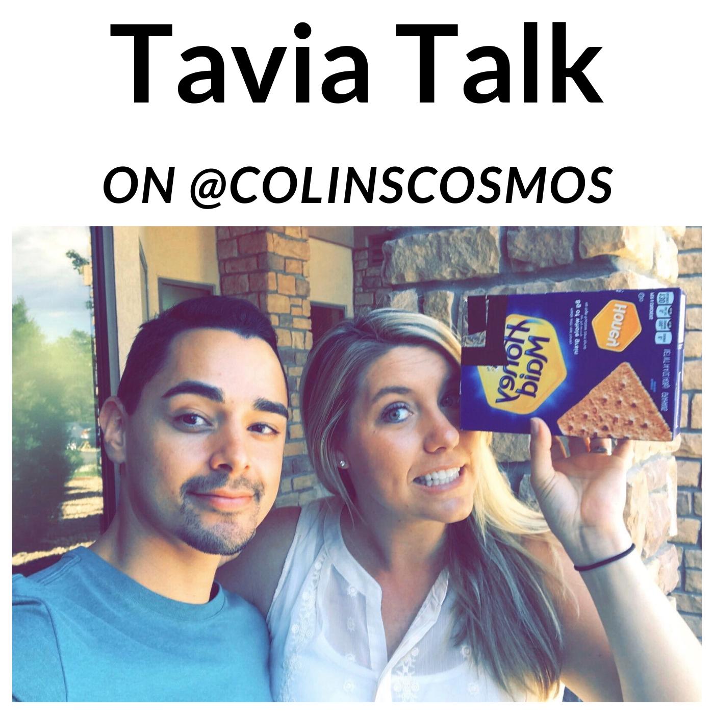 Tavia Talk (On @ColinsCosmos)