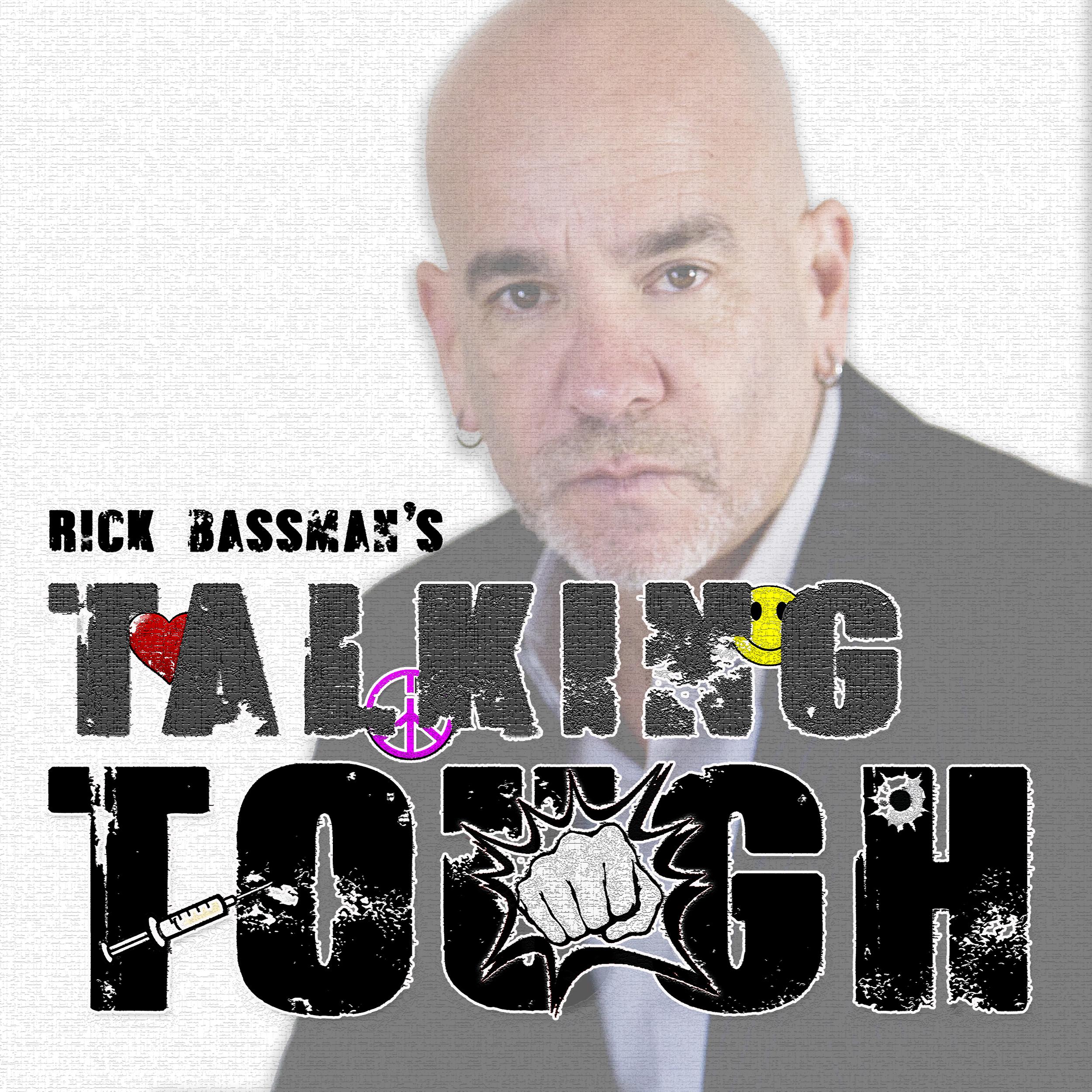 Rick Bassman's Talking Tough