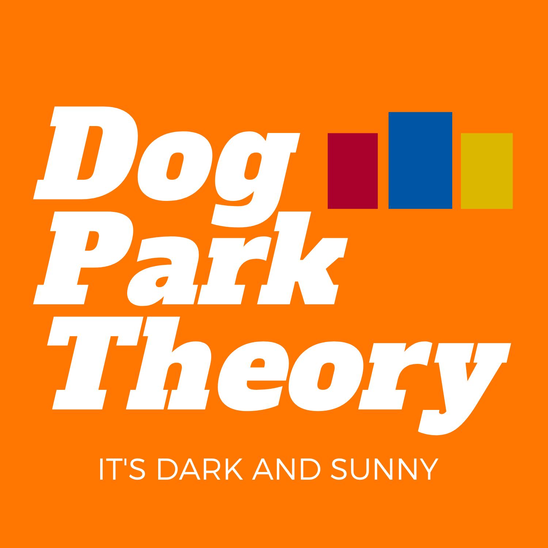 Dog Park Theory