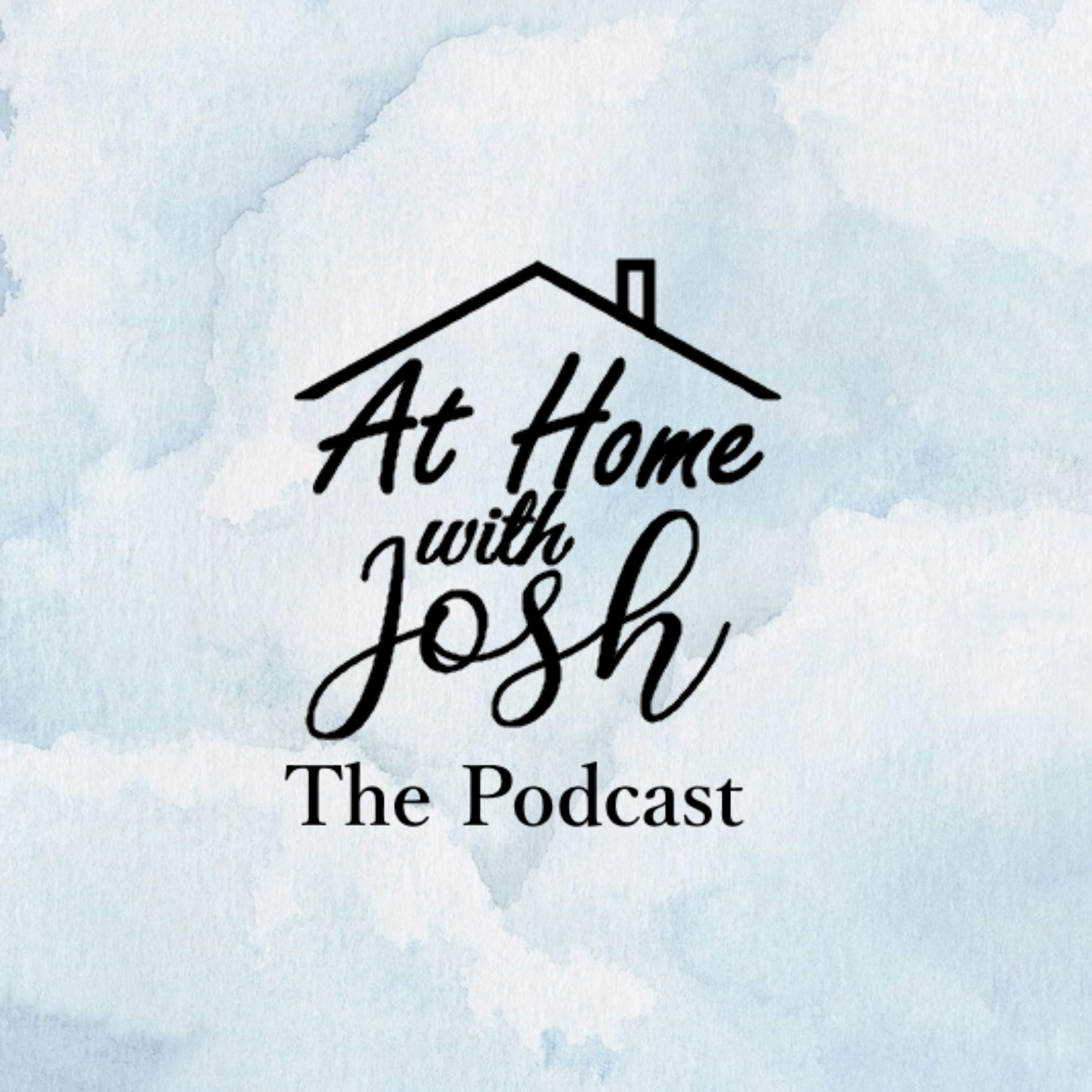 At Home With Josh: The Podcast