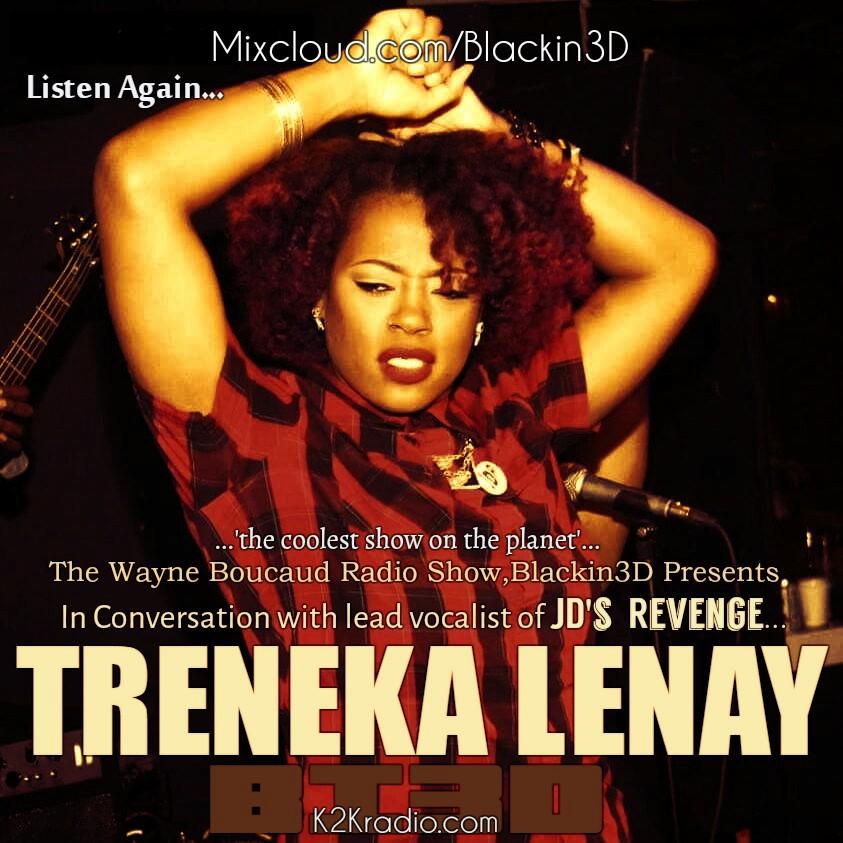 The Wayne Boucaud Radio Show,Blackin3D-In Conversation with Treneka Lenay