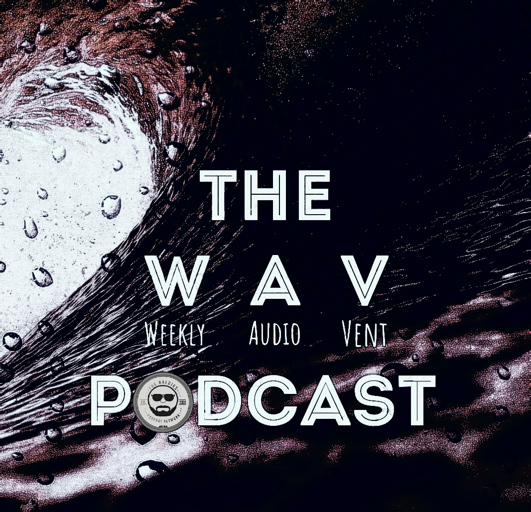 The Weekly Audio Vent Podcast