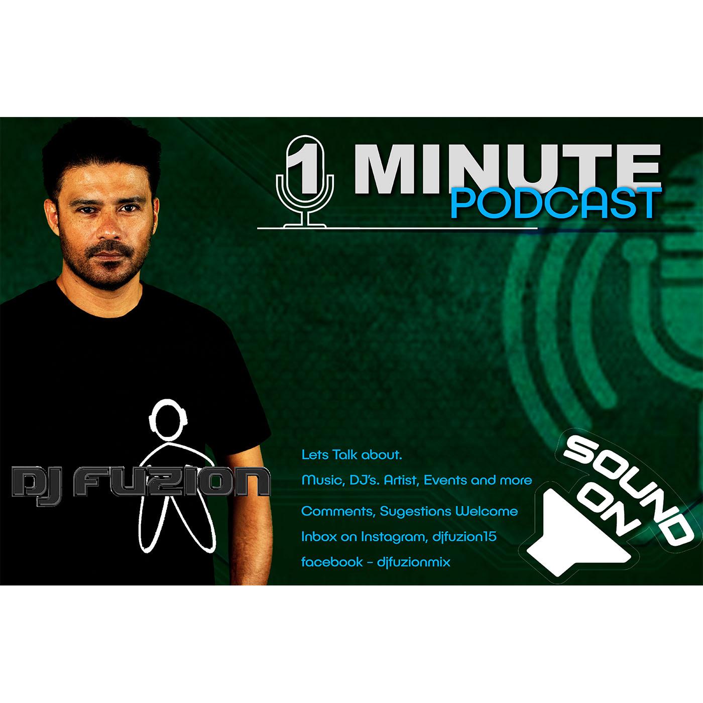DJ FUZION PRESENTS - The 1 Minute PODCAST