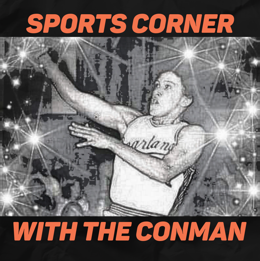 Sports Corner with The Conman