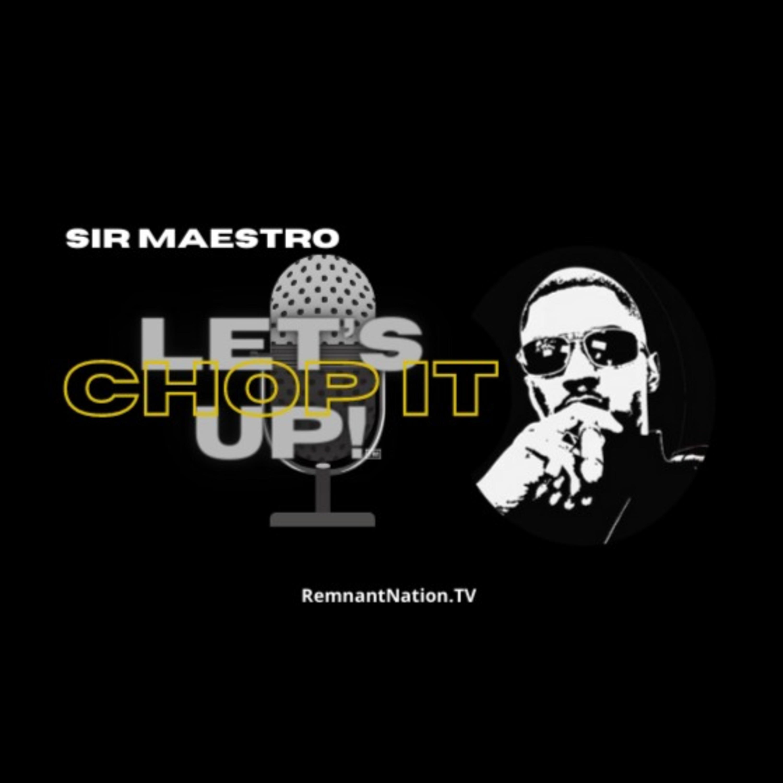 Sir Maestro Let's Chop It Up