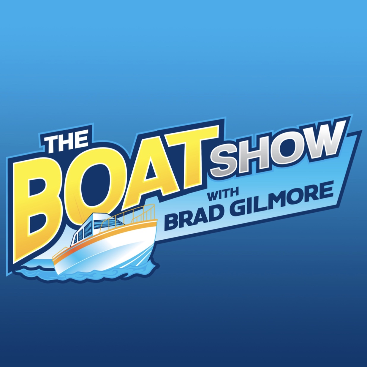 The Boat Show with Brad Gilmore