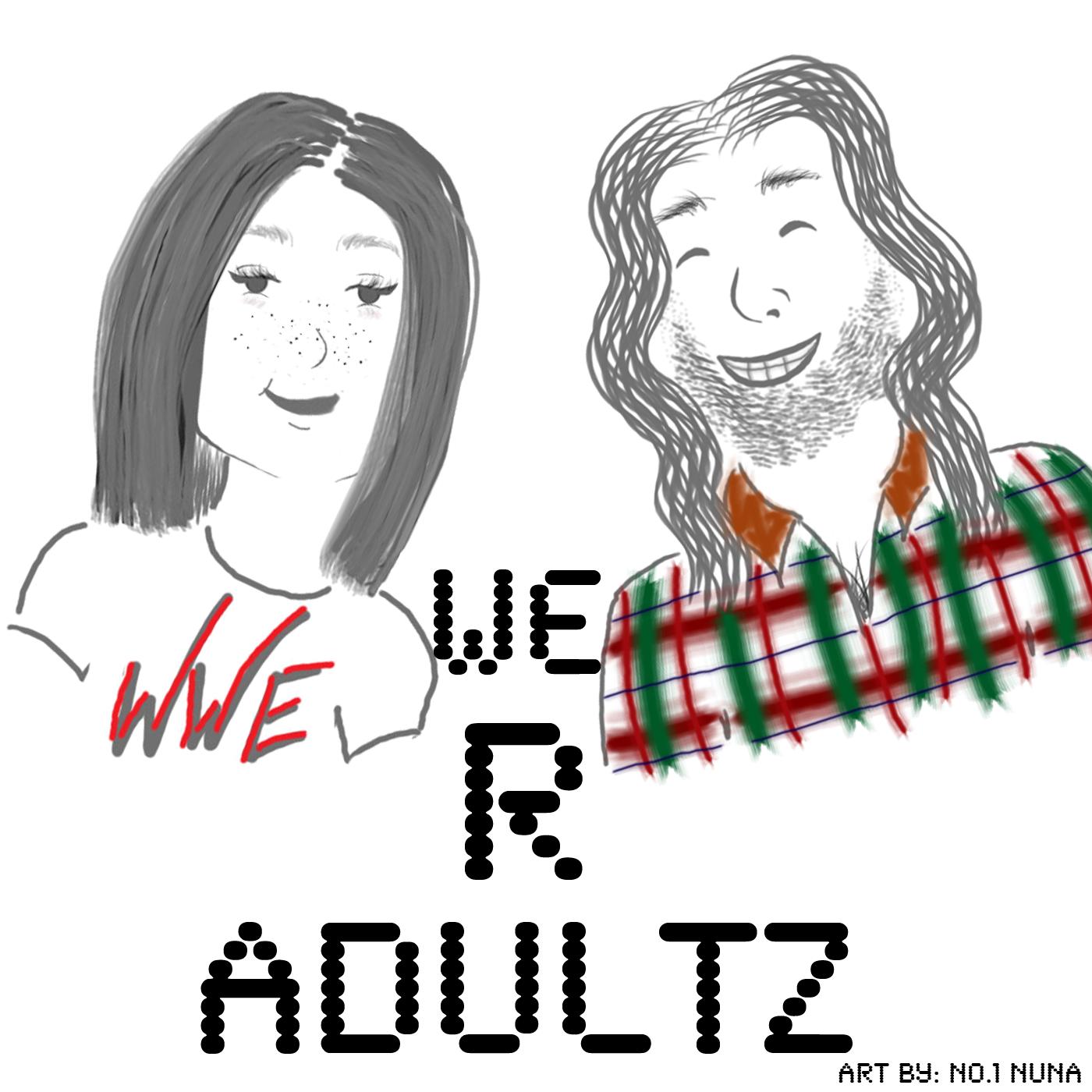 We R Adultz!