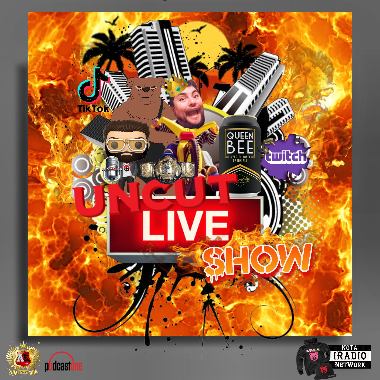 UnCut Live Show