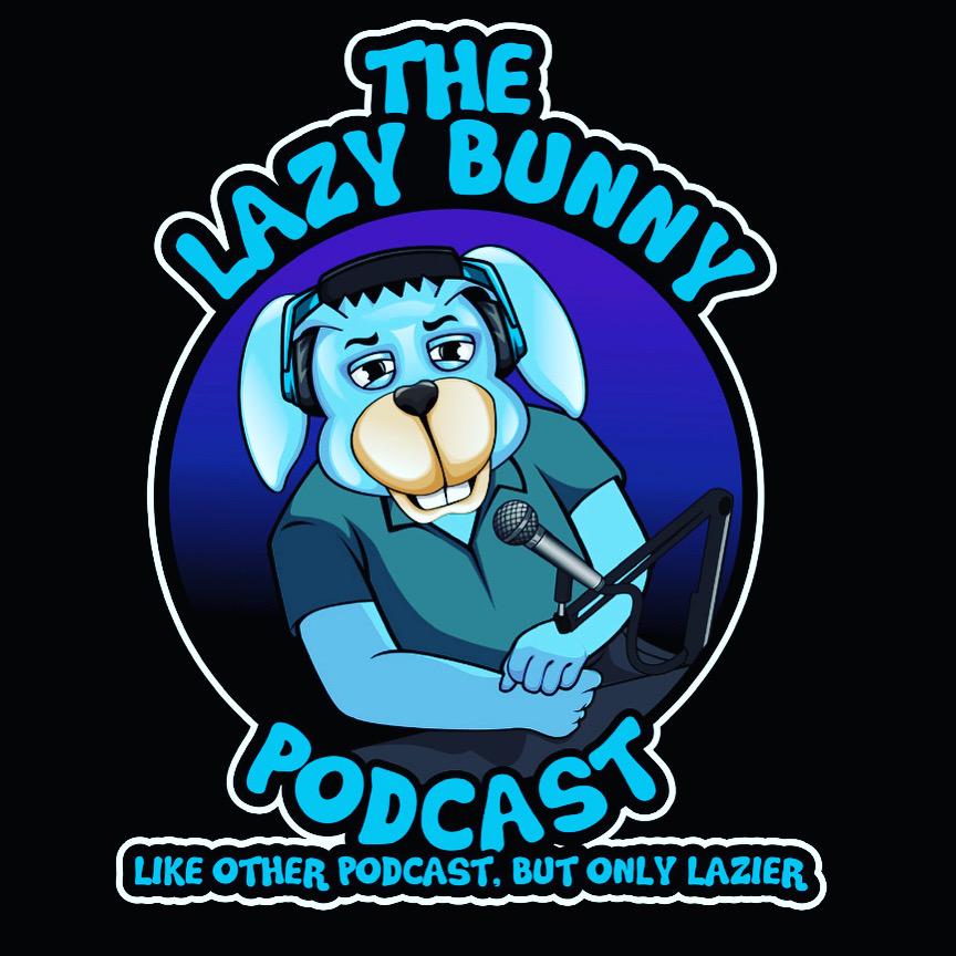 The Lazy Bunny Podcast